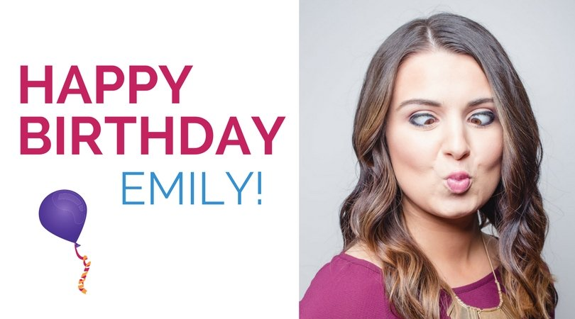 Happy Birthday, Emily!